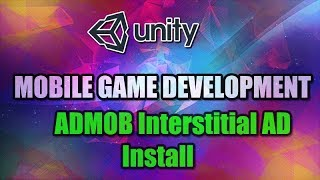 Unity Mobile Game Development Part 7 [ ADMOB Interstitial ads ]