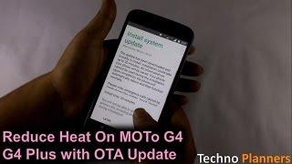 Reduce Heating on Moto G4 Plus with OTA Update