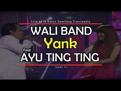WALI BAND Feat AYU TING TING [Yank] Live At 13 Karya Gemilang Transmedia (15-12-2014) TRANS TV