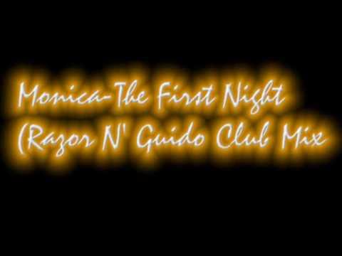 Monica-The First Night(Razor N' Guido Club Mix)