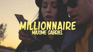 Maxime Gabriel - Millionnaire (vidéoclip officiel)