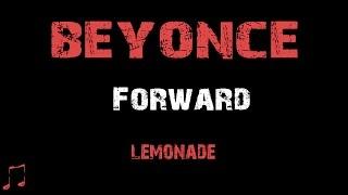 Beyonce - Forward [ Lyrics ] (Album Lemonade)