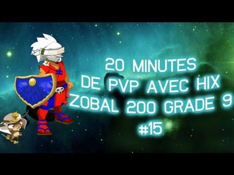 20Min de PVP  #15 avec Hix Zobal 200 Grade 9  Ft Hix