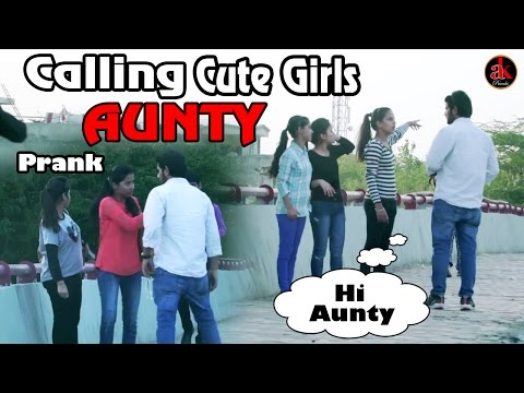 Calling Cute Girls 'AUNTY' Prank | Pranks In India | Ak Pranks || Funny Aunty Prank Video 2017