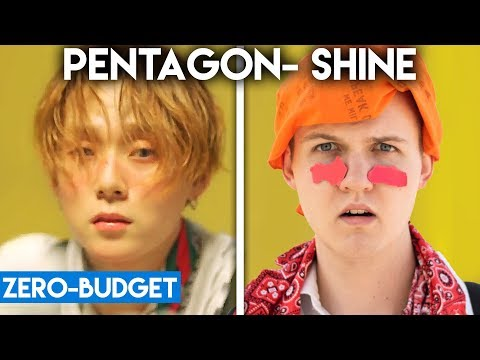 K-POP WITH ZERO BUDGET! (PENTAGON- Shine)