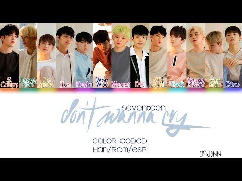 SEVENTEEN (세븐틴) - Don't Wanna Cry (울고 싶지 않아) |Sub. Español + Color Coded| (HAN/ROM/ESP)