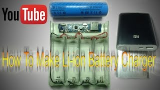 How To Make 18650 Battery Charger [MOD YOUR OLD POWERBANK]