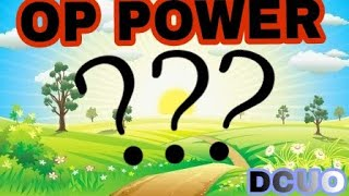DCUO|WHAT'S THE BEST POWER?(ANSWER)