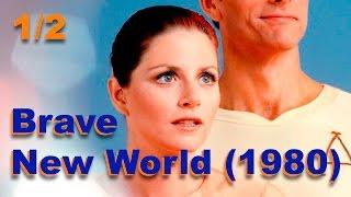 Brave New World (1980) 1/2