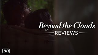 Beyond The Clouds - Movie Reviews | Ishaan | Malavika | Majid Majidi