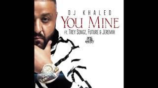 DJ Khaled - You Mine (Ft. Trey Songz, Future & Jeremih)