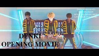 OPENING MOVIE ~EDISON presents エグスプロージョン×ひとりでできるもん LIVE TOUR 2016 DENKI