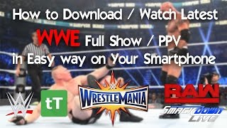 How to Download / Watch Latest WWE Full Show / PPV for free in Easy way on Your Smartphone