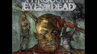 Through The Eyes Of The Dead - As Good As Dead
