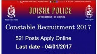 ODISHA POLICE | 521 VACANCY | How to apply & Details | LD - 04/01/2017