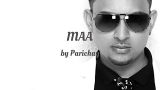 Parichay - MAA (AUDIO)