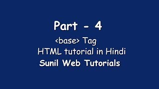 Base tag -- HTML Head Section -- HTML tutorial in Hindi (Part - 4)
