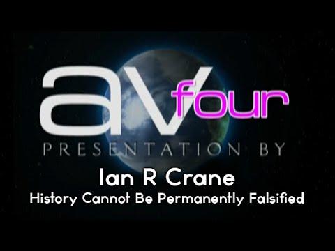 AV4 - Ian R Crane - History Cannot Be Permanently Falsified
