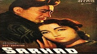 Sarhad (1960) Hindi Full Movie | Dev Anand, Suchitra Sen | Hindi Classic Movies
