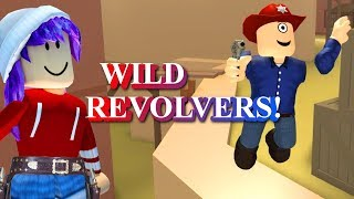 WILD REVOLVERS UP IN HERE ROBLOX Y