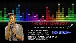 143 Baby I Love You (Music Lyrics Song)   Bangla New Song 2017   Tawhid Afridi   Easeen Hasan