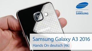 Samsung Galaxy A3 6 2016 Hands On deutsch 4k