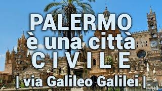 #1 PALERMO è una città CIVILE | via Galileo Galilei |