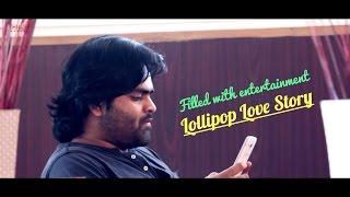 Funny yet Cute Love Story - Telugu Latest Comedy Short Film 2016 - Lollipop Love Story