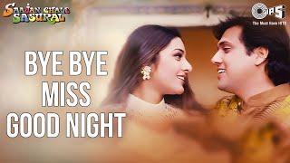 Bye Bye Miss Good Night - Saajan Chale Sasural - Kumar Sanu & Alka Yagnik
