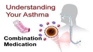 Understanding Your Asthma Part 4: Combination Medication