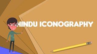 What is Hindu iconography?, Explain Hindu iconography, Define Hindu iconography