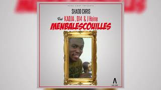 Shado Chris - Menbalescouilles Feat. Kadja D14 & J Haine