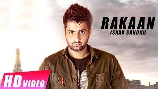 New Punjabi Songs 2016 | Rakaan | Ishav Sandhu | Video [Hd] | Latest Punjabi Songs 2016