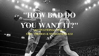 How Bad Do You Want It - Best Motivational Video