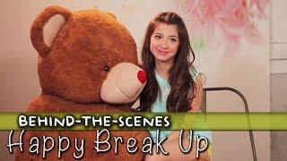 Happy Break Up [Official Behind-The-Scenes]