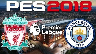 PES 2018 - 2017-18 PREMIER LEAGUE - LIVERPOOL vs MANCHESTER CITY