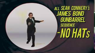 ALL SEAN CONNERY's JAMES BOND GUNBARREL SEQUENCE MINUS HAT