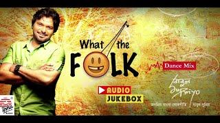 What the Folk | Babul Supriyo | Audio Jukebox | Bangla Lok Gaan