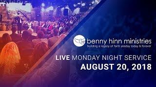 Benny Hinn LIVE Monday Night Service August 20, 2018