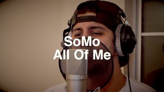All of Me - SoMo