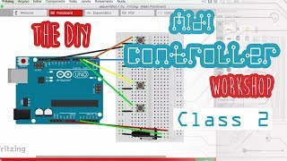 2 - The DIY Midi Controller Workshop - The Circuit