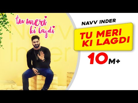Xxx Mp4 Tu Meri Ki Lagdi Official Video Navv Inder Navi Kamboz Mr Nakulogic New Punjabi Songs 2017 3gp Sex