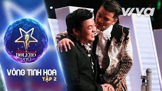 Tập 2 Full HD   Vòng Tinh Hoa   Thần Tượng Bolero 2017   Mùa 2