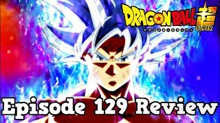 Dragon Ball Super Episode 129 Review: Transcendent Limits Surpassed! Ultra Instinct Mastered!