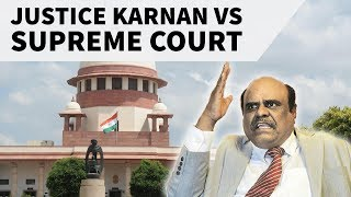 Justice C S Karnan Vs Supreme Court, entire controversy explained, Legal GK and issue for UPSC/CLAT