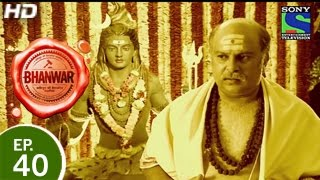 Bhanwar - भंवर - Episode 40 - 1st May 2015