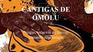 Cantigas de Omolu Pejigan Anderson de Bessen Somando com amigos.
