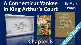 Chapter 08 - A Connecticut Yankee in King Arthur's Court by Mark Twain - The Boss