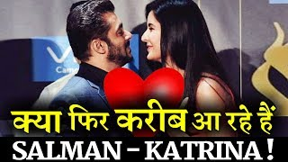 Are Salman Khan and Katrina Kaif getting close again?