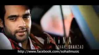 Naina Day Buhay Song By Sohail Shahzad